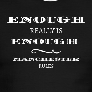 enough is really enough manchester rules 2017 - Men's Ringer T-Shirt