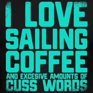 Sailing - I Love Sailing Coffee Excessive Cuss W - Men's Ringer T-Shirt