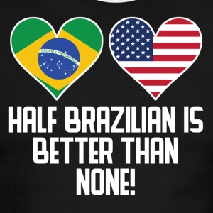 Half Brazilian Is Better Than None - Men's Ringer T-Shirt