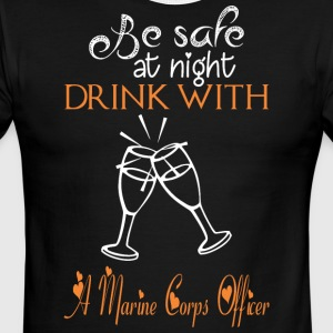 Be Safe At Night Drink With A Marine Corps Officer - Men's Ringer T-Shirt