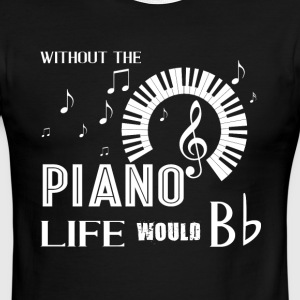 Without Piano Life Would Bb T Shirt - Men's Ringer T-Shirt