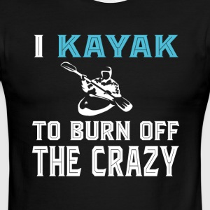 I Kayak To Burn Off The Crazy T Shirt - Men's Ringer T-Shirt