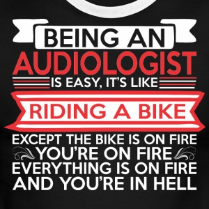 Being Audiologist Easy Riding Bike Except Fire - Men's Ringer T-Shirt