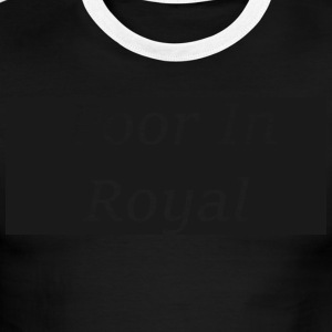 Poor In Royal Shirts - Men's Ringer T-Shirt