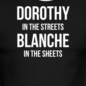 DOROTHY In The STREETS BLANCHE In The Sheets - Men's Ringer T-Shirt