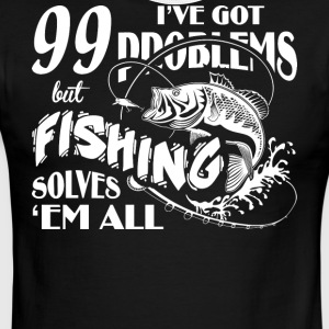 I've Got Problems But Fishing Solves T Shirt - Men's Ringer T-Shirt