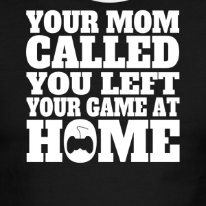 You Left Your Game At Home Funny Gaming - Men's Ringer T-Shirt