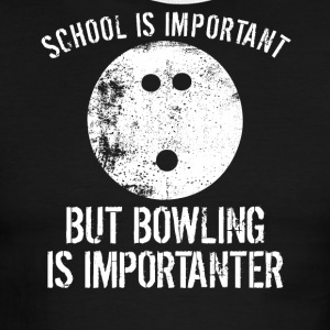 School Is Important But Bowling Is Importanter - Men's Ringer T-Shirt