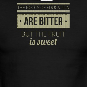 The roots of education are bitter but the fruit - Men's Ringer T-Shirt