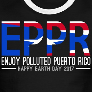EPPR Enjoy Polluted Puerto Rico Happy Earth Day - Men's Ringer T-Shirt