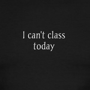 I_cant_class_today - Men's Ringer T-Shirt