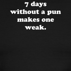 7 days without a pun makes one weak - Men's Ringer T-Shirt