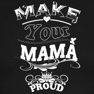 Make Your Mama Proud T Shirt - Men's Ringer T-Shirt