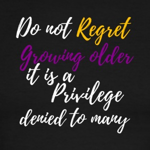 Do Not Regret Growing Older - Men's Ringer T-Shirt