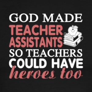 God Made Super Hero Teacher Assistants T Shirt - Men's Ringer T-Shirt