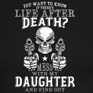Mess With My Daughter And Find Out T Shirt - Men's Ringer T-Shirt