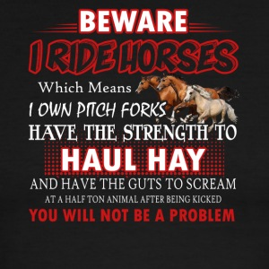 Beware I Ride Horses You Will Not Be A Problem Tee - Men's Ringer T-Shirt