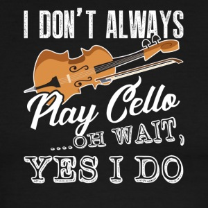 I Don't Always Play Cello Shirt - Men's Ringer T-Shirt