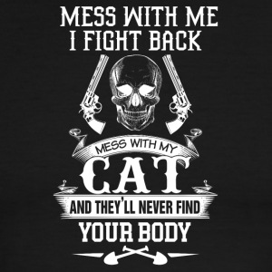 Mess with my cat and they'll never find your body - Men's Ringer T-Shirt