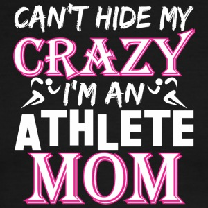 Cant Hide My Crazy Im A Athlete Mom - Men's Ringer T-Shirt