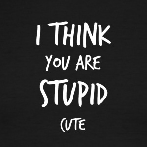 I think you are stupid cute - Men's Ringer T-Shirt