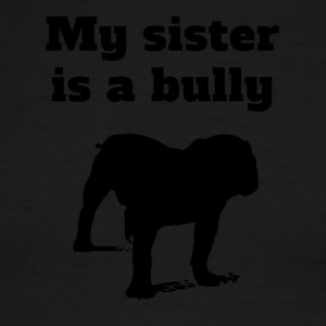 My Sister Is A Bully Bulldog - Men's Ringer T-Shirt