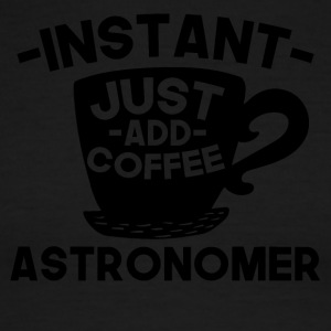 Instant Astronomer Just Add Coffee - Men's Ringer T-Shirt