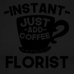 Instant Florist Just Add Coffee - Men's Ringer T-Shirt