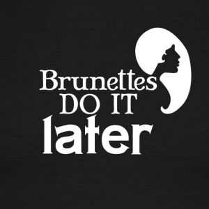 Brunettes do it later - Men's Ringer T-Shirt