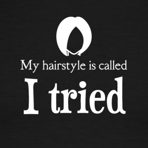 My hairstyle is called I TRIED - Men's Ringer T-Shirt