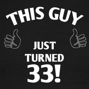 THIS GUY JUST TURNED 33! - Men's Ringer T-Shirt