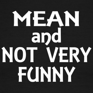 Mean and not very funny - Men's Ringer T-Shirt
