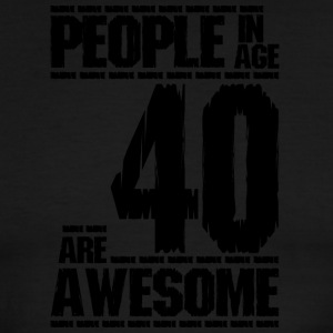 PEOPLE IN AGE 40 ARE AWESOME - Men's Ringer T-Shirt