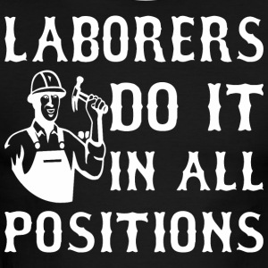 Laborers Do It In All Positions - Men's Ringer T-Shirt