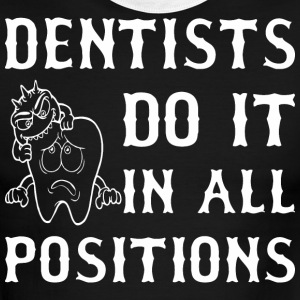 Dentists Do It In All Positions - Men's Ringer T-Shirt