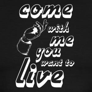 come with me if you want to live white - Men's Ringer T-Shirt