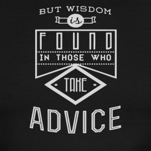 But wisdom found in those who take advice - Men's Ringer T-Shirt