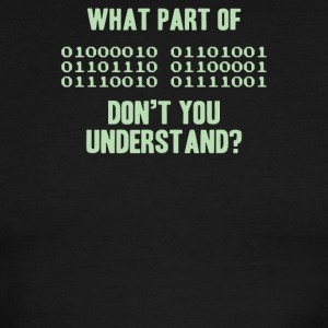 What Part Of Binary Code Don t You Understand - Men's Ringer T-Shirt