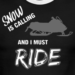 Snow Is Calling Snowmobile Shirts - Men's Ringer T-Shirt