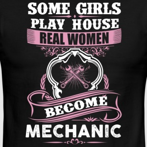 Some Girls Play House Real Women Become Mechanic - Men's Ringer T-Shirt