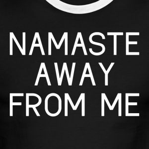 Namaste Away From Me - Men's Ringer T-Shirt