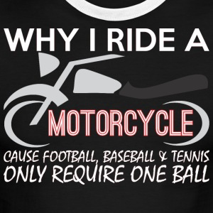 Why I Ride A Motorcycle Bike Lover - Men's Ringer T-Shirt