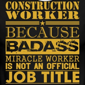 Construction Worker Because Miracle Worker Not Job - Men's Ringer T-Shirt