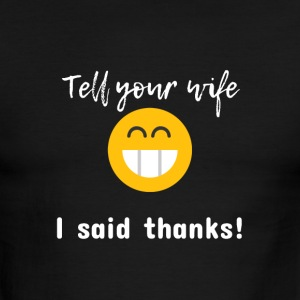 Tell your wife I said thanks - Men's Ringer T-Shirt
