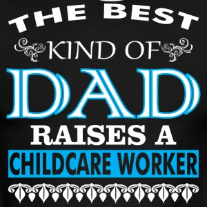 The Best Kind Of Dad Raises A Childcare Worker - Men's Ringer T-Shirt