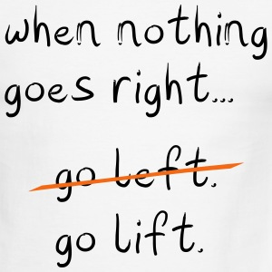 When nothing goes right, go lift - Men's Ringer T-Shirt