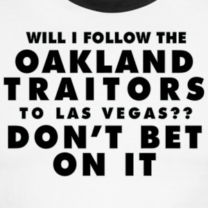 Will I Follow the Oakland Traitors - Men's Ringer T-Shirt