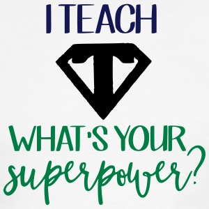 I Teach What's Your Superpower? - Men's Ringer T-Shirt