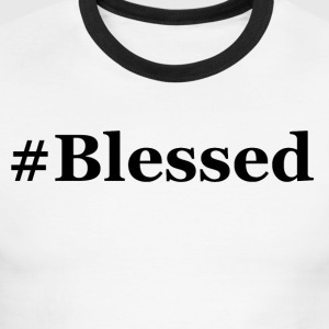 #Blessed - Men's Ringer T-Shirt
