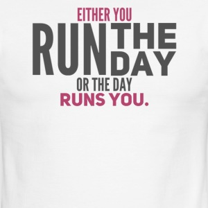 Either You Run The Day or The Day Runs You - Men's Ringer T-Shirt